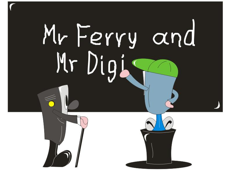 mr Digi mr Ferry and teaching